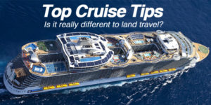 Been There, Done That -- Cruising Tips From Seasoned Travelers